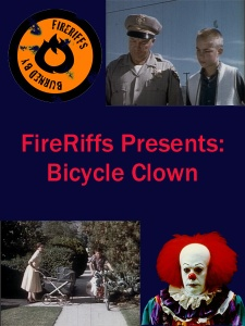 FireRiffs Presnets: Bicycle Clown