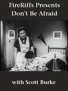 FireRiffs Presents: Don't Be Afraid