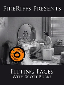 FireRiffs Presents: Fitting Faces