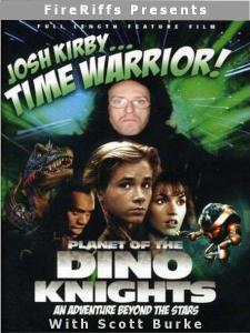 FireRiffs Presents: Josh Kirby Time Warrior: Planet of the Dino Knights